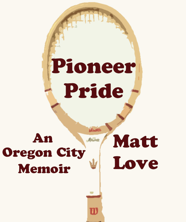 Pioneer Pride: An Oregon City Memoir book image